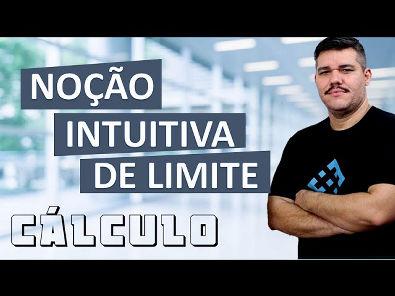 Noção Intuitiva de Limites - Cálculo 1 (#2)