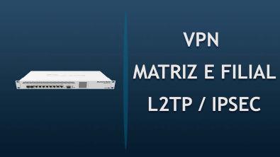 COMO CRIAR UMA VPN L2TP COM IPSEC - MIKROTIK | LEONARDO VIEIRA