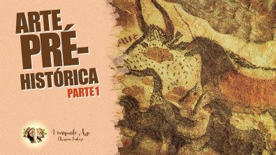 HISTÓRIA DA ARTE - ARTE PRÉ-HISTÓRICA PARTE 1