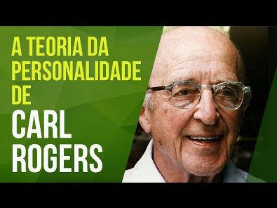 CARL ROGERS - TEORIA DA PERSONALIDADE CENTRADA NA PESSOA