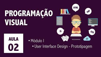Aula 02 - Programação Visual - UI Design, Prototipagem na prática com Mockflow (Tássio Gonçalves)