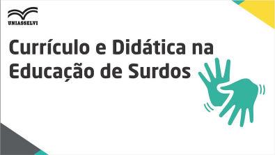 Currículo e Didática na Educação de Surdos - u02t03