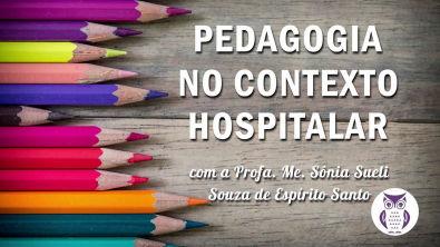 Semana Pedagógica 2017 | Pedagogia no Contexto Hospitalar