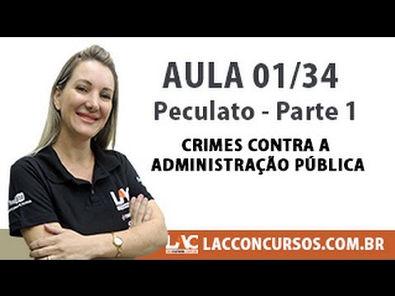 Peculato - Parte 1 - Crimes contra a Administração Pública - 01/34