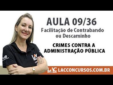 Facilitação de Contrabando ou Descaminho - Crimes contra a Administração Pública 09/34