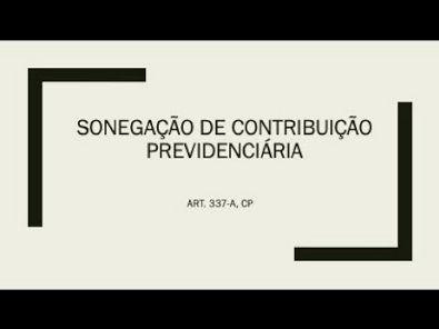 Art 337-A - Sonegação de Contribuição Previdenciária