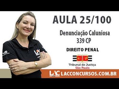Denunciação Caluniosa - Art 339 - CP - TJ-SP - 25/100