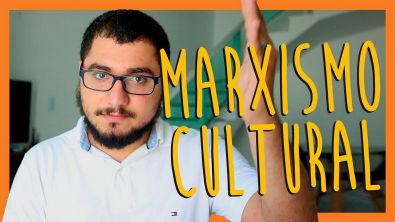 ENTENDA O QUE É MARXISMO CULTURAL