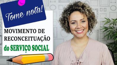 MOVIMENTO DE RECONCEITUAÇÃO DO SERVIÇO SOCIAL - Profª Núbia Lima