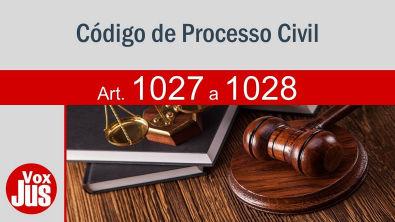 Código de Processo Civil (CPC) | 1027-1028 | Do Recurso Ordinário