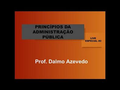 Live Especial #2 - Princípios da Administração Pública - Prof Dalmo Azevedo