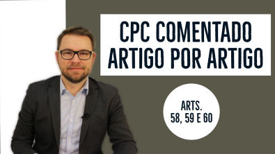 CPC COMENTADO - Arts 58, 59 e 60 - Prevenção