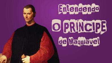 Entendendo O Príncipe de Maquiavel (Absolutismo Monárquico)