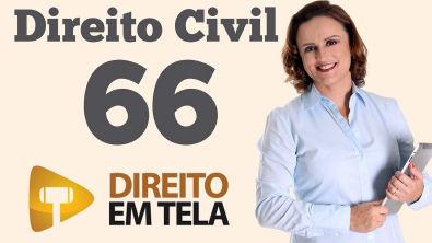 Direito Civil - Aula 66 - Existência, Validade e Eficácia dos Negócios Jurídicos