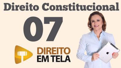 Direito Constitucional - Aula 07 - Poder Constituinte Derivado Reformador
