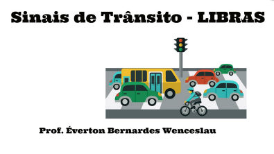 Sinais de trânsito - Libras