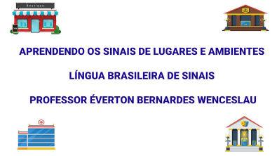 Aprendendo os sinais de lugares e ambientes - Língua Brasileira de Sinais