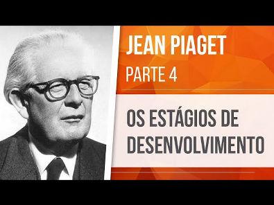 PIAGET (4) ESTÁGIOS DE DESENVOLVIMENTO | CONSTRUTIVISMO