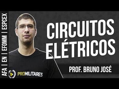 Circuitos Elétricos | Física para AFA, EN, EFOMM e ESPCEX | Prof Bruno José