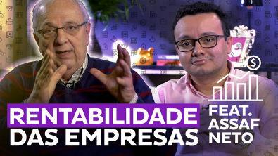 Qual a melhor medida de rentabilidade de uma empresa? feat Assaf Neto