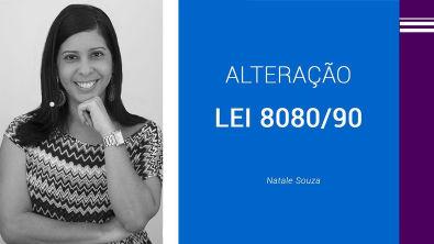 Alteração Lei 8080/90   Profa Natale Souza