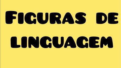 FIGURAS DE LINGUAGEM - AULA COMPLETA