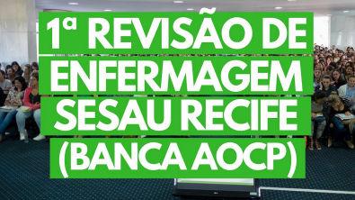 Saiu a 1ª Revisão de Enfermagem para a Sesau Recife (AOCP)