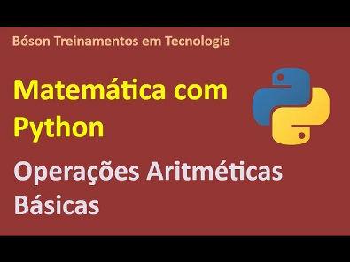 Matemática com Python - Operações aritméticas básicas