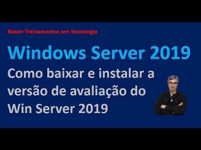 Como baixar e instalar o Windows Server 2019 - Versão de Avaliação