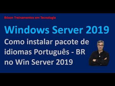 Como instalar pacote de idiomas Português do Brasil no Windows Server 2019