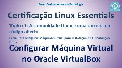 Certificação LPI Essentials - Configurar Máquina Virtual para Instalação do Linux
