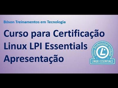 Certificação #LPI Linux Essentials - Apresentação do curso e perguntas iniciais