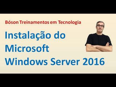 Instalação e Configuração inicial do Windows Server 2016