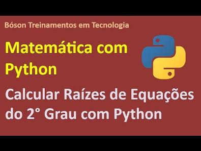 Script para Calcular Raízes de Equação do 2° Grau com Python