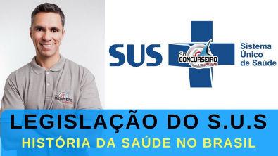 LEGISLAÇÃO DO SUS 2018 - HISTÓRIA DA SAÚDE NO BRASIL