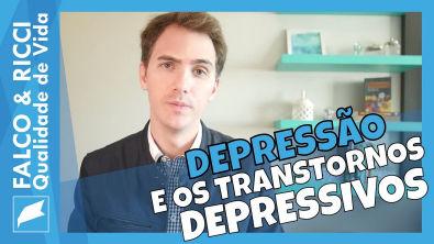 Depressão e os Transtornos Depressivos