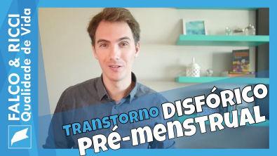 Transtorno Disfórico Pré-Menstrual (TDPM)