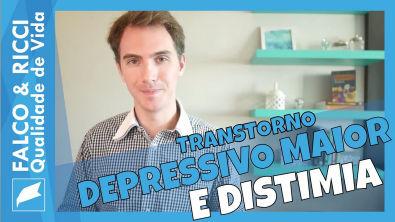 Transtorno Depressivo Maior (TDM) e Distimia