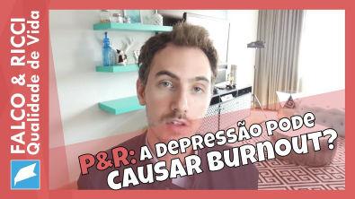 A Depressão pode causar Burnout?