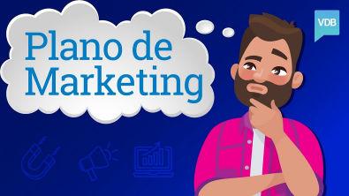 As 6 etapas essenciais de um Plano de Marketing