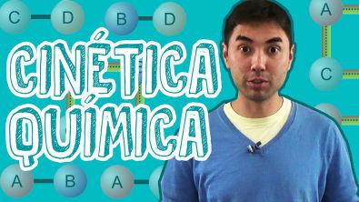 QUÍMICA - CINÉTICA: o que é? Principais conceitos