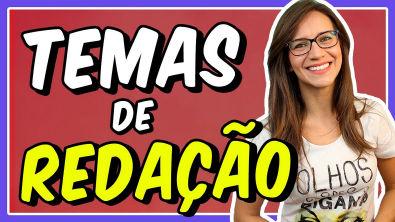 TEMAS de REDAÇÃO || Prof. Letícia Góes