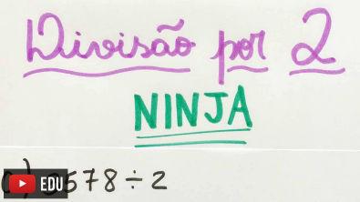 DIVISÃO POR 2 (MÉTODO NINJA) | Matemática Show