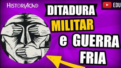 Guerra Fria e Ditadura Militar | Ditadura Militar na América do Sul | Resumo Vestibular ENEM