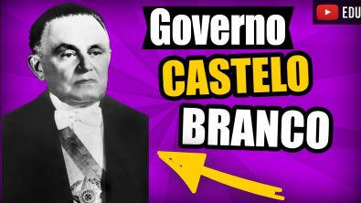 Governo Castelo Branco Resumo |  Atos Institucionais | Vestibular ENEM