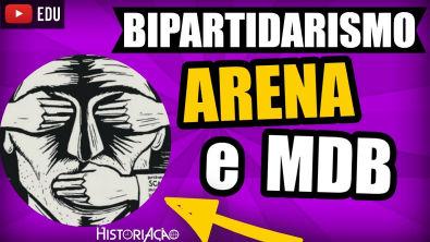 Bipartidarismo na Ditadura Militar | ARENA e MDB | Resumo Vestibular ENEM