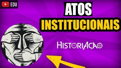 Atos Institucionais  3 e 4 | Governo Castelo Branco | Resumo Vestibular ENEM