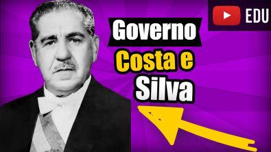 Governo Costa e Silva Resumo  1967-1969 Vestibular ENEM