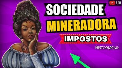 Sociedade Mineradora Impostos Fiscalização e Administração   Sociedade Mineradora Brasil Colonial