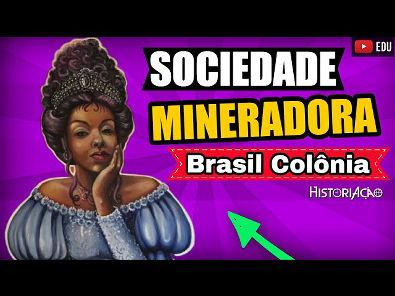 Sociedade Mineradora | Brasil Colônia Mineração Resumo | Economia e Sociedade | ENEM